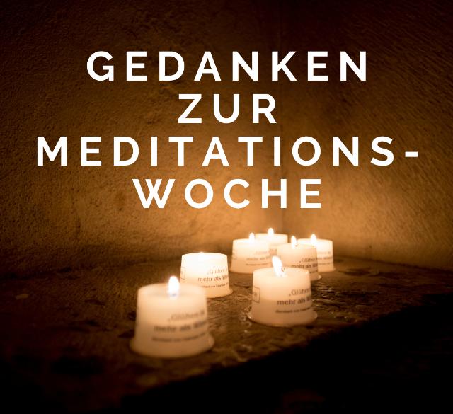 Gedanken zur Meditationswoche